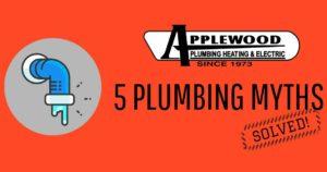 5-plumbing-myths-applewood-plumbing